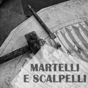 MARTELLI E SCALPELLI
