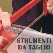 STRUMENTI DA TAGLIO